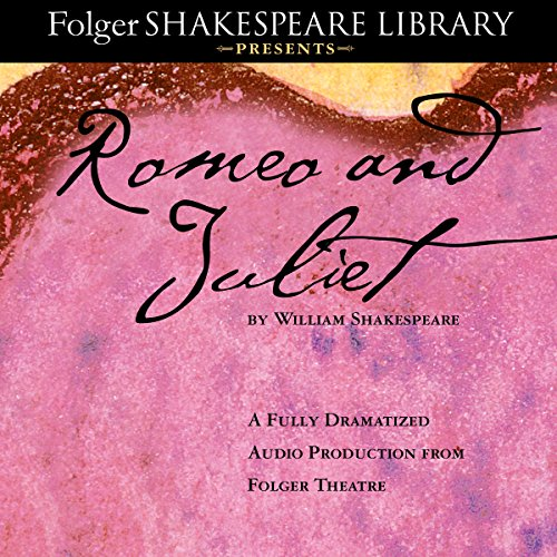 Page de couverture de Romeo and Juliet: The Fully Dramatized Audio Edition