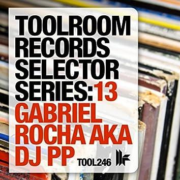 Toolroom Records Selector Series: 13 Gabriel Rocha aka DJ PP
