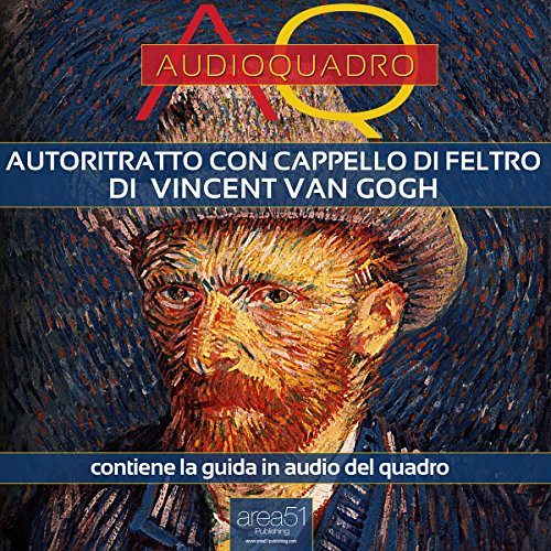 Autoritratto con cappello di feltro di Vincent Van Gogh [Self-Portrait with Felt Hat by Vincent Van Gogh] audiobook cover art