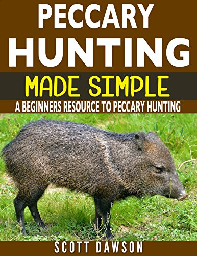 Peccary Hunting Made Simple: A Beginners Resource To Peccary Hunting (English Edition)