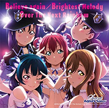 Believe again/Brightest Melody/Over The Next Rainbow