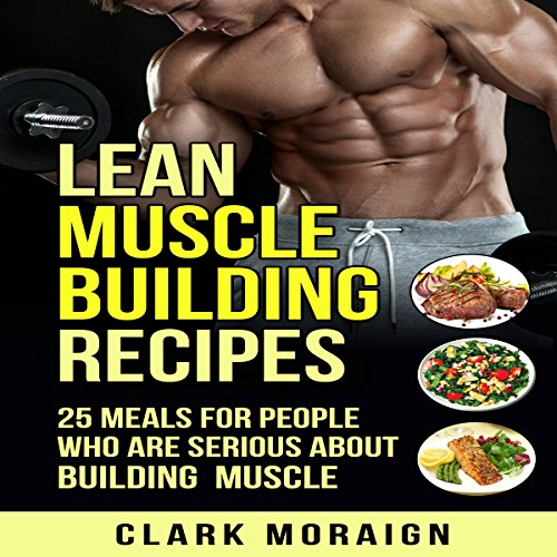 Lean Muscle Building Recipes audiobook cover art