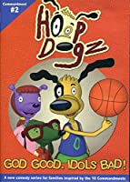 HoopDogz: God Good, Idols Bad Episode 1