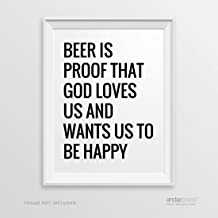 Andaz Press Wall Art Decor Sign, 8.5 x 11-inch, Beer is proof that God loves us and wants us to be happy, Benjamin Franklin Attributed Quote Print, 1-Pack, Father's Day Gift, Typographic Calligraphy Minimalist Black and White Poster for Dad, Man Cave Art, Christmas, Birthday Gift Idea for Dad, Father Grandfather Uncle Brother Nephew Present Ideas, From Son and Daughter, Beer Art, Beer Bar