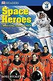 Space Heroes: Amazing Astronauts (DK Readers) (DK Readers Level 3)