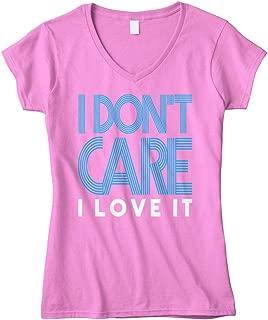 Women's I Don't Care I Love It Fitted V-Neck T-Shirt
