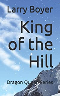 King of the Hill: Dragon Queen Series