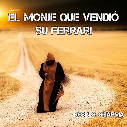 Page de couverture de El monje que vendió su ferrari [The Monk Who Sold His Ferrari]
