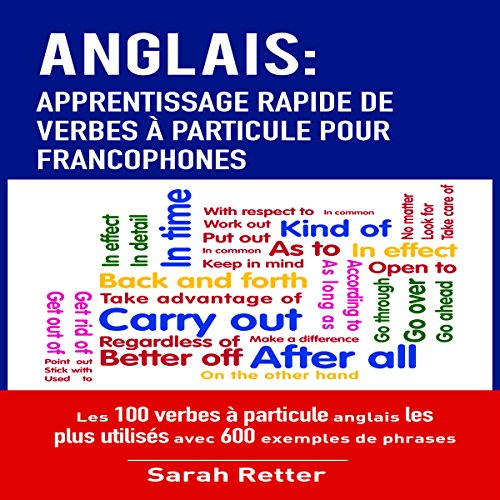 Audible版 Anglais Apprentissage Rapide De Verbes A Particule Pour Francophones French Edition Sarah Retter Audible Co Jp