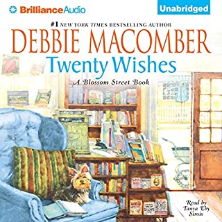 Twenty Wishes     A Blossom Street Book              By:                                                                                                                                 Debbie Macomber                               Narrated by:                                                                                                                                 Tanya Eby Sirois                      Length: 9 hrs and 44 mins     363 ratings     Overall 4.2