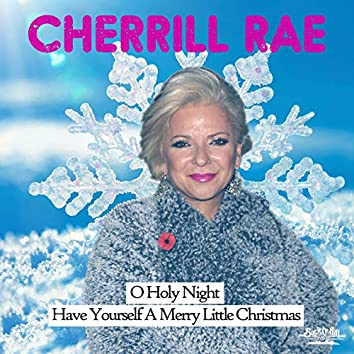 O Holy Night / Have Yourself a Merry Little Christmas