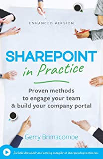 SharePoint in Practice: Proven methods to engage your team & build your company portal.