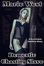 Domestic Chastity Slave: A Foot Fetish Femdom Story