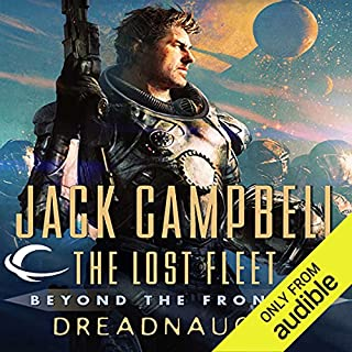 Dreadnaught     The Lost Fleet: Beyond the Frontier              By:                                                                                                                                 Jack Campbell                               Narrated by:                                                                                                                                 Christian Rummel,                                                                                        Jack Campbell - introduction                      Length: 12 hrs and 17 mins     75 ratings     Overall 4.5