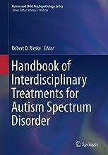 Handbook of Interdisciplinary Treatments for Autism Spectrum Disorder (Autism and Child Psychopathology Series)