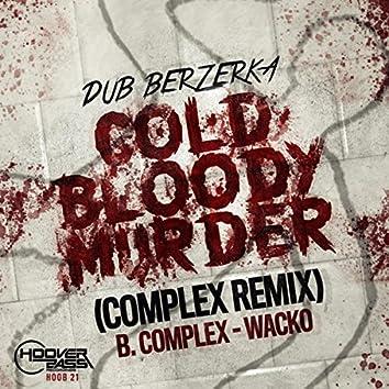 Cold Bloody Murder Complex Rmx / Wacko