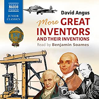 More Great Inventors and Their Inventions                   De :                                                                                                                                 David Angus                               Lu par :                                                                                                                                 Benjamin Soames                      Durée : 2 h et 36 min     Pas de notations     Global 0,0