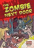 The Zombie Next Door: 03 (Zombie Zappers)