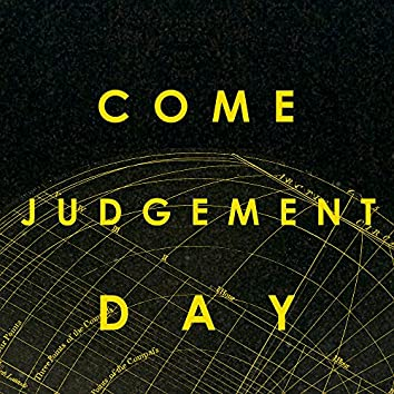 Come Judgement Day