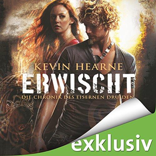Erwischt (Die Chronik des Eisernen Druiden 5) audiobook cover art