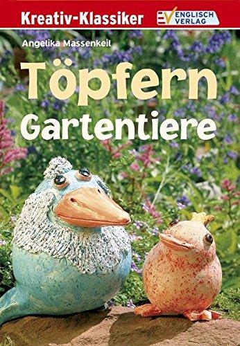 Töpfern. Gartentiere (Kreativ-Klassiker)
