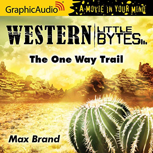 Couverture de The One Way Trail [Dramatized Adaptation]