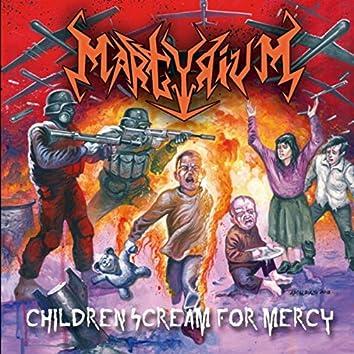Children Scream for Mercy