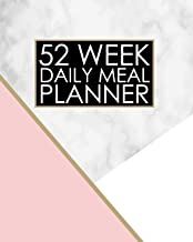 52 Week Daily Meal Planner: Elegant Pink Gold and Marble Meal Planner helps plan and prepare tasty meals for your family. With recipe lists and budget ... healthy and happy! (52 Week Meal Planner)