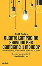 Quante lampadine servono per cambiare il mondo?: Innovazione, crescita e scenari futuri (Italian Edition)