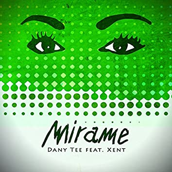 Mírame (feat. Xent)