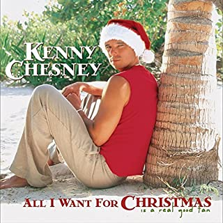 All I Want for Christmas by Kenny Chesney (2003-10-07)