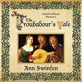 The Troubadour's Tale     Oxford Medieval Mysteries, Book 5              Auteur(s):                                                                                                                                 Ann Swinfen                               Narrateur(s):                                                                                                                                 Philip Battley                      Durée: 10 h et 4 min     1 évaluation     Au global 5,0