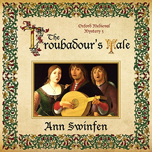 The Troubadour's Tale     Oxford Medieval Mysteries, Book 5              By:                                                                                                                                 Ann Swinfen                               Narrated by:                                                                                                                                 Philip Battley                      Length: 10 hrs and 4 mins     46 ratings     Overall 4.5