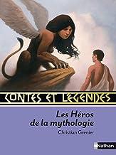 Contes et Légendes:Les Héros de la mythologie (French Edition)