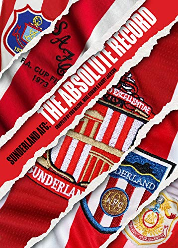 Sunderland AFC - The Absolute Record