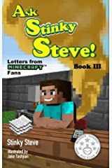 Ask Stinky Steve - Stinky Steve: Book Three - Letters from Minecraft Fans Kindle Edition