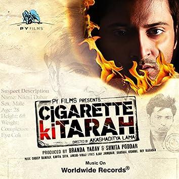 Cigarette Ki Tarah (Original Motion Picture Soundtrack)