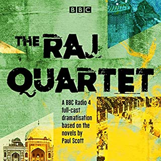 The Raj Quartet: The Jewel in the Crown, The Day of the Scorpion, The Towers of Silence & A Division of the Spoils     A BBC Radio 4 Full-Cast Dramatisation              By:                                                                                                                                 Paul Scott                               Narrated by:                                                                                                                                 Mark Bazeley,                                                                                        Anna Maxwell Martin,                                                                                        Benedict Cumberbatch,                   and others                 Length: 8 hrs and 32 mins     25 ratings     Overall 4.5