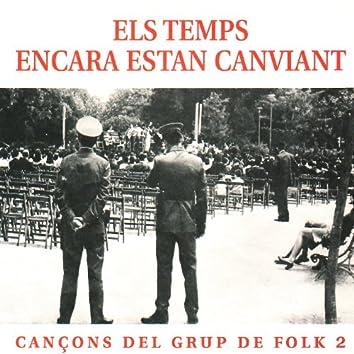 Els Temps Encara Estan Canviant - Cançons del Grup de Folk Vol. 2