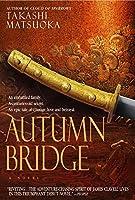 Autumn Bridge: A Novel (Samurai Series)