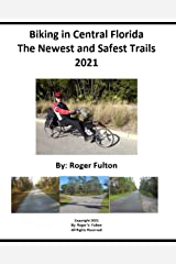 Biking in Central Florida The Newest and Safest Trails 2021 Paperback