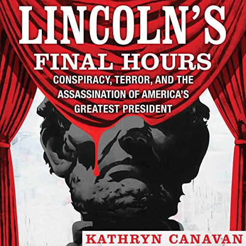 Lincoln's Final Hours audiobook cover art