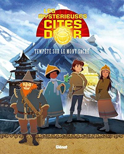 Les Mystérieuses Cités d'Or - Album illustré - Tome 06 : Tempête sur le mont sacré