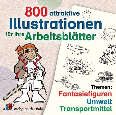 800 attraktive Illustrationen für Ihre Arbeitsblätter: Fantasiefiguren, Umwelt, Transportmittel, 1 CD-ROM Für alle Schulstufen