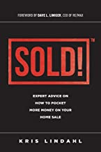 Sold!: Expert Advice On How To Pocket More Money On Your Home Sale