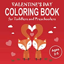 Valentine's Day Coloring Book for Toddlers and Preschoolers Ages 2-5: 30 Cute Coloring Pages, Great Gift for Boys & Girls,...