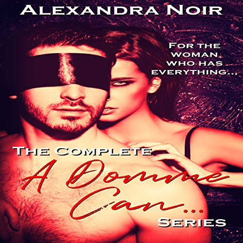 "The Complete ""A Domme Can..."" Series audiobook cover art"