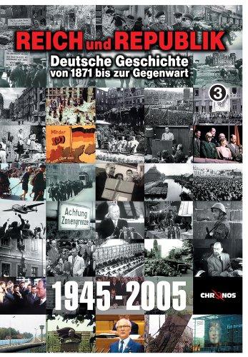 Reich und Republik - Deutsche Geschichte von 1871 bis zur Gegenwart: 1945-2005