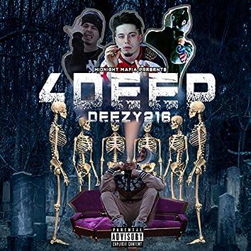 4 Deep