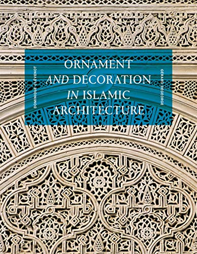 Compare Textbook Prices for Ornament and Decoration in Islamic Architecture  ISBN 9780500343326 by CLEVENOT DOMINIQUE